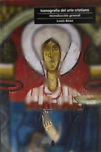 Iconografía del arte cristiano. Vol. 1: Introducción general (Cultura artística) por Louis Réau