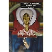 Iconografía del arte cristiano. Vol. 1: Introducción general (Cultura artística)