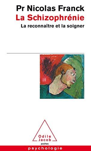 La Schizophrénie: La reconnaître et la soigner par Nicolas FRANCK