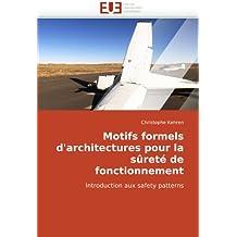 Motifs formels d'architectures pour la sûreté de fonctionnement: Introduction aux safety patterns