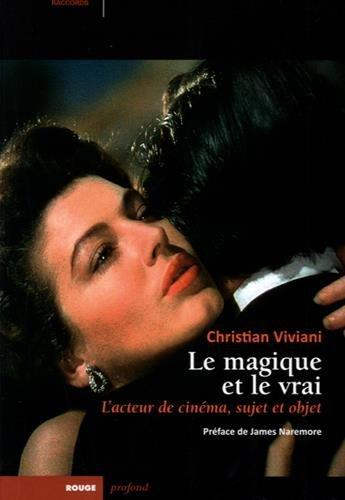 Le magique et le vrai : L'acteur de cinéma, s...