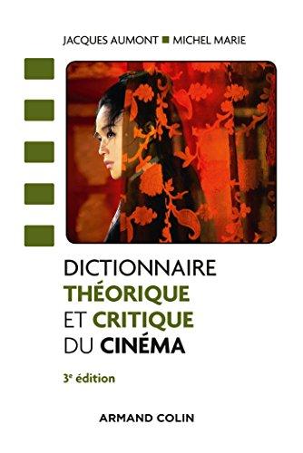 Dictionnaire théorique et critique du cinéma - 3e éd. par Jacques Aumont, Michel Marie