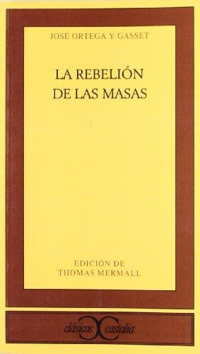 La Rebelion de las Masas (Clasicos Castalia)