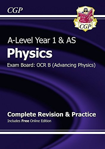 New 2015 A-Level Physics: OCR B Year 1 & AS Complete Revision & Practice with Online Edition by CGP Books (2015-07-23)