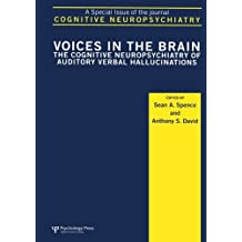 Voices in the Brain: The Cognitive Neuropsychiatry of Auditory Verbal Hallucinations