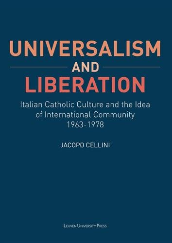 Universalism and liberation : Italian catholic culture and the idea of international community