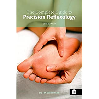 The Complete Guide to Precision Reflexology 2nd Edition