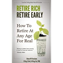 Retire Rich Retire Early: How To Retire At Any Age For Real (How to Get Rich, For Real Series Book 2) (English Edition)