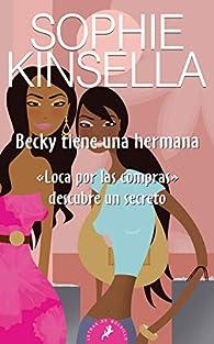 Becky tiene una hermana: 'Loca por las compras' descubre un secreto par Sophie Kinsella