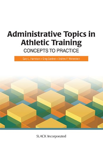 Administrative Topics in Athletic Training: Concepts to Practice por Gary L. Harrelson