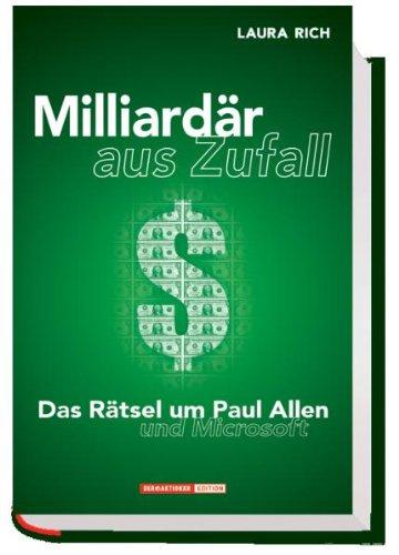 Milliardär aus Zufall. Die Geschichte um Paul Allen und Microsoft