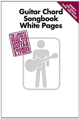 Guitar Chord Songbook White Pages: The Largest Collection of Songs with Complete Guitar Chords &