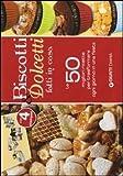 Biscotti e dolcetti. 50 schede illustrate con le migliori ricette per trasformare ogni giorno in una festa. Con gadget