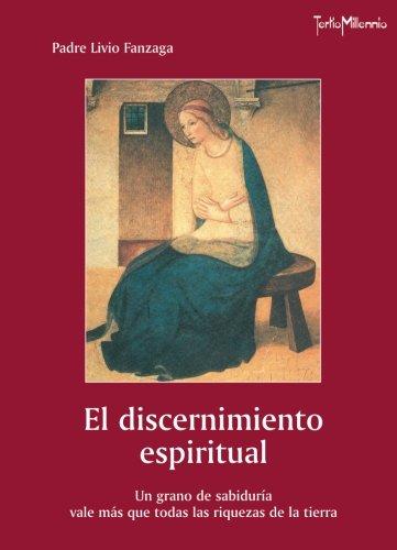 El discernimiento espiritual por Padre Livio Fanzaga