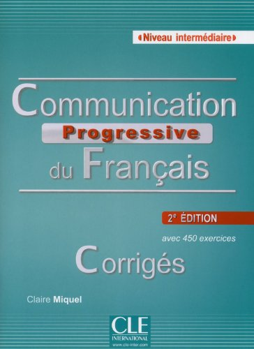 Communication progressive du français - Niveau intermédiaire - Corrigés - 2ème édition