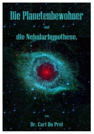 Die Planetenbewohner und die Nebularhypothese. Studien zur Entwicklung des Weltalls.