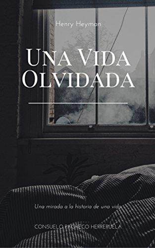 Henry Heyman: Una vida olvidada por Consuelo Pacheco Herreruela