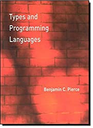 Types and Programming Languages (MIT Press) by Benjamin C. Pierce (2002-02-01)
