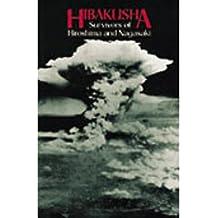 Hibakusha: Survivors of Hiroshima and Nagasaki