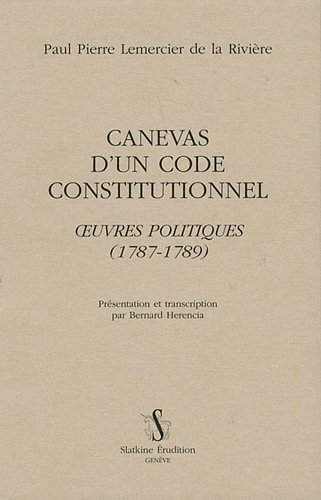 Canevas d'un code constitutionnel. Oeuvres politiques (1787-1789)