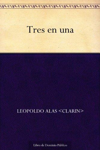 Tres en una por Leopoldo Alas <Clarin>