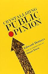 Crystallizing Public Opinion by Edward Bernays (2011-08-16)