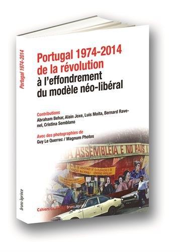 Portugal 1974-2014 : De la révolution à l'effondrement du modèle néo-libéral