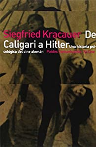 De Caligari a Hitler: Una historía psicológica del cine alemán par Siegfried Kracauer