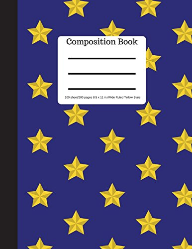 Composition Book 100 sheet/200 pages 8.5 x 11 in.-Wide Ruled-Yellow Stars: Notebook for School   Student Journal   Writing Composition Book   Writing Notebook  Soft Cover Notepad