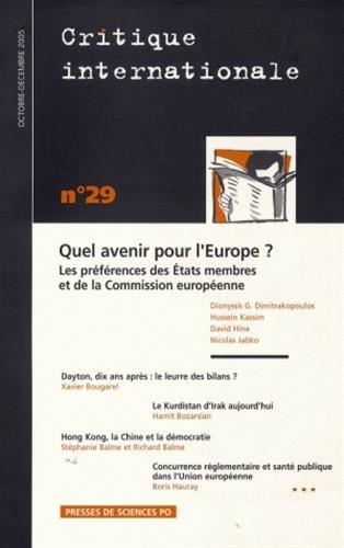 Critique internationale, N 29, Octobre-Dcem : Quel avenir pour l'Europe ? : Les prfrences des Etats membres et de la Commission europenne