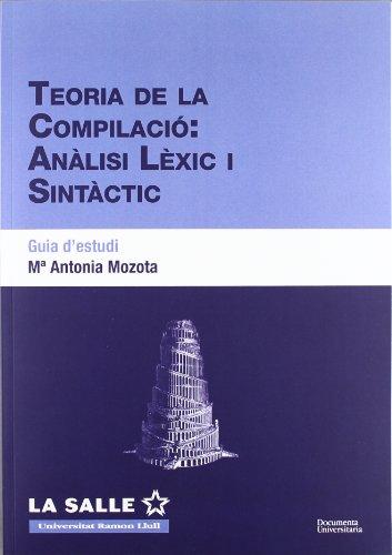 Teoria de la compilació. Anàlisi lèxic i sintàctic. Guia d'estudi (FUNITEC)