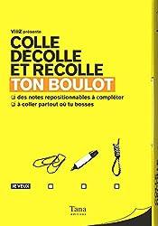 TON BOULOT - COLLE, DÉCOLLE ET RECOLLE