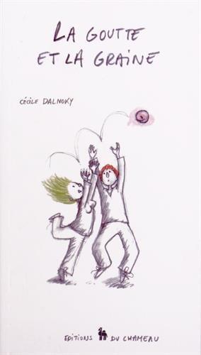 La goutte et la graine par Cécile Dalnoky