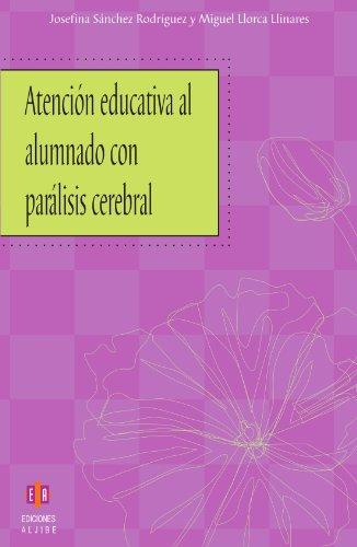 Atención Educativa Al Alumnado Con Parálisis Cerebral por Josefina Sánchez Rodríguez