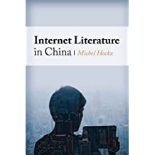 Internet Literature in China (Global Chinese Culture) by Michel Hockx (2015-02-10)