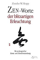 Zen-Worte der blitzartigen Erleuchtung - Mit umfangreicher Koan- und Mondosammlung