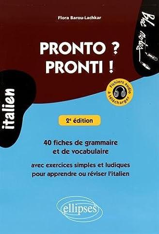 Pronto ? Pronti ! 40 Fiches de Grammaire et de Vocabulaire Avec Exercices Simples et Ludiques pour Apprendre ou Réviser