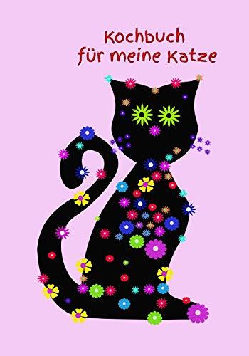 Kochbuch für meine Katze: Katzenkekse frisches Fleisch Katze Kater futter Welpe selber zubereiten gesundes Futter Gesundheit Katzenkochbuch