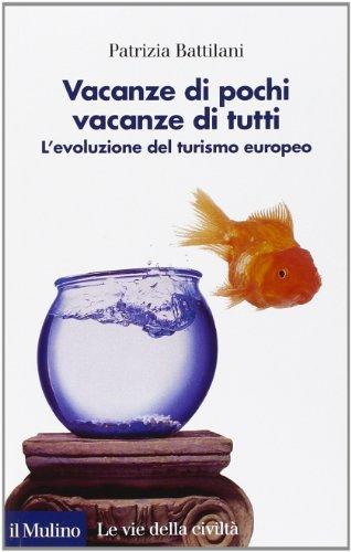 Vacanze di pochi, vacanze di tutti. L'evoluzione del turismo europeo