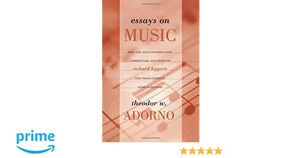 essays on music amazon co uk theodor adorno richard leppert  essays on music amazon co uk theodor adorno richard leppert susan h gillespie 9780520231597 books