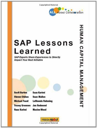 SAP Lessons Learned--Human Capital Management: SAP Experts Share Experiences to Directly Impact Your Next Initiative by LaShonda Rahming (2012-01-03) par LaShonda Rahming; Scott Burton; Steven Chihos