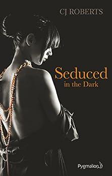 The dark duet (Tome 2) - Seduced in the Dark par [Roberts, CJ]