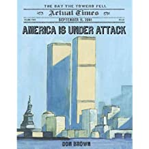 [( America Is Under Attack: September 11, 2001: The Day the Towers Fell )] [by: Don Brown] [Aug-2011]