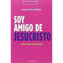 Soy amigo de Jesucristo. La fijación divina se llama confianza