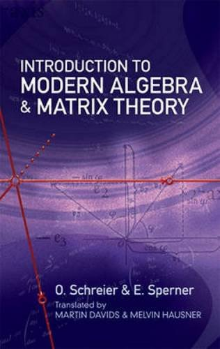 Introduction to Modern Algebra and Matrix Theory (Dover Books on Mathematics)