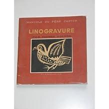 LINOGRAVURE - manuels du père Castor