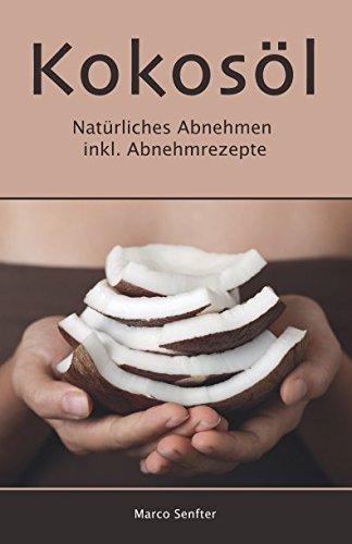 Kokosöl: Natürliches Abnehmen inkl. Abnehmrezepte
