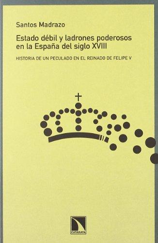 Estado Debil Y Ladrones Poderosos (Colección Mayor) por Santos Madrazo