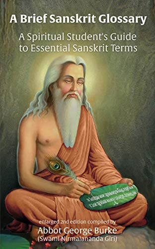 A Brief Sanskrit Glossary: A Spiritual Student's Guide to Essential Sanskrit Terms (English Edition) por Abbot George Burke (Swami Nirmalananda Giri)
