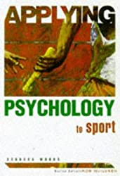 Applying Psychology To Sport by Barbara Woods (1998-12-01)
